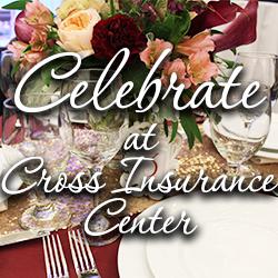 celebrate at cross insurance center banner