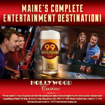 Maine's complete entertainment destination! Hollywood Casino